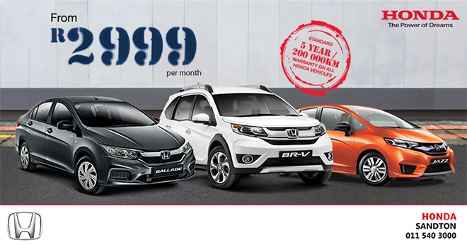 Get a new Honda Jazz 1.2 Comfort OR get a new Honda BR-V 1.5 Comfort OR get new Honda Ballade 1.5 Trend From Only R2,999 per month at Honda Auto Sandton today! Offer includes a 5 Year/200,000 KM Warranty on all Honda vehicles. Instalment offer based on 72 months | 10% deposit |15.5% deposit on the BR-V |35% balloon. Valid until 30 September. Ts and Cs apply. Give us a call on 011 826 4444 to book your test drive.