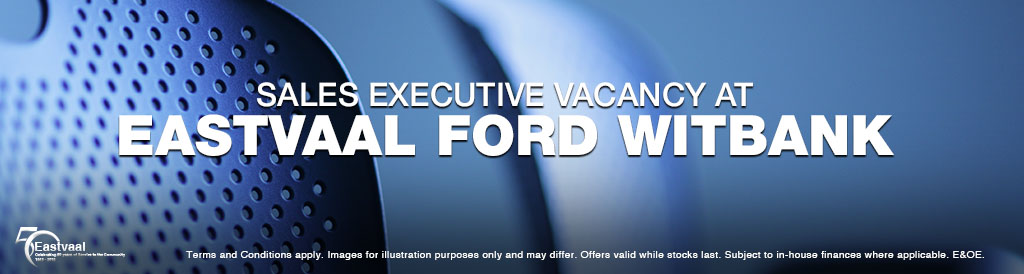 Sales executive vacancy at Eastvaal Ford Witbank