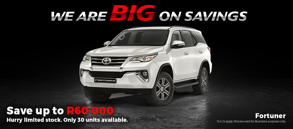 We Are Big On Savings   Fortuner