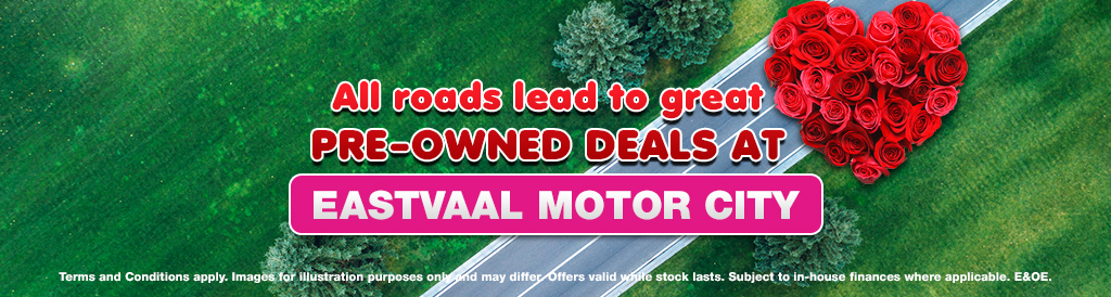 All roads lead to great Pre-Owned deals at Eastvaal Motor City