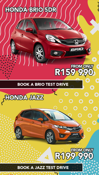 Honda Brio 5dr FROM ONLY R159 990 Honda Jazz FROM ONLY R199 990