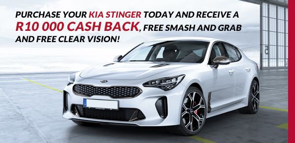 Purchase your Kia Stinger today and receive a R10 000 Cash back, FREE Smash and Grab and FREE Clear Vision!