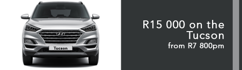 R15 000 on the Tucson from R7800pm