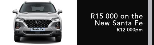 R15 000 on the New Santa Fe R12 000pm