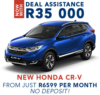 Now with Deal Assistance R35 000 New Honda CR-V from just R6599 per month, no deposit!