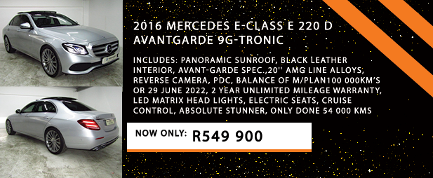 2016 MERCEDES E-CLASS E 220 d AVANTGARDE 9G-TRONIC  Includes: Panoramic sunroof, Black leather interior, Avant-garde spec.,20'' AMG line alloys, Reverse camera, PDC, Balance of M/PLAN100 000km's or 29 June 2022, 2 Year unlimited mileage warranty, LED matrix head lights, Electric seats, Cruise control, Absolute stunner, only done 54 000 kms  Now Only: R549 900