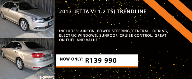 2013 JETTA VI 1.2 TSI TRENDLINE  Includes: Aircon, Power steering, Central locking, Electric windows, Sunroof, Cruise control, Great on fuel and value  Now Only: R139 990